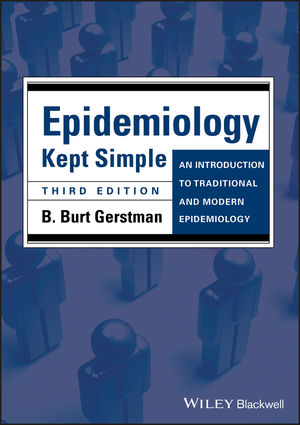 Epidemiology Kept Simple: An Introduction to Traditional and Modern Epidemiology, 3rd Edition