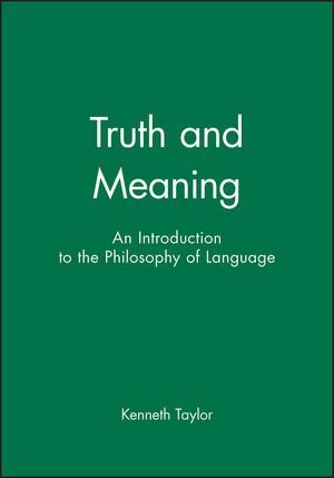 Truth and Meaning: An Introduction to the Philosophy of Language