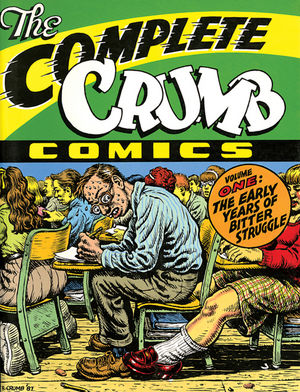 The Complete Crumb Comics, Volume 1: The Early Years of Bitter Struggle