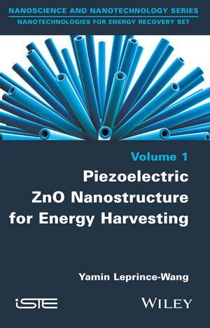 Piezoelectric ZnO Nanostructure for Energy Harvesting, Volume 1 (1848217188) cover image