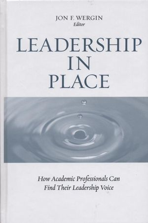 Leadership in Place: How Academic Professionals Can Find Their Leadership Voice