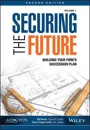Securing the Future, Volume 1: Building Your Firm's Succession Plan, 2nd Edition