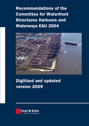Recommendations of the Committee for Waterfront Structures Harbours and Waterways EAU 2004: Digitized and updated version 2009 (3433029288) cover image