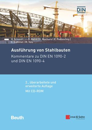 Ausführung von Stahlbauten: Kommentare zu DIN EN 1090-2 und DIN EN 1090-4, 2. Auflage