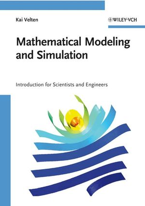 Mathematical Modeling and Simulation: Introduction for Scientists and Engineers (3527407588) cover image