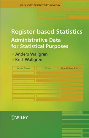 Register-based Statistics: Administrative Data for Statistical Purposes (0470027789) cover image