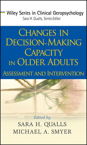 Changes in Decision-Making Capacity in Older Adults: Assessment and Intervention