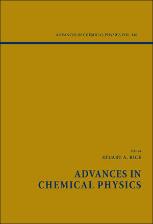 Advances in Chemical Physics, Volume 140