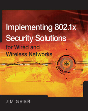 Implementing 802.1X Security Solutions for Wired and Wireless Networks (0470370289) cover image