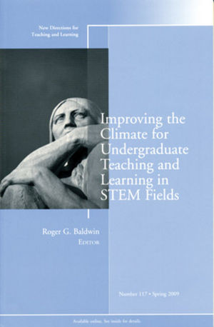 Improving the Climate for Undergraduate Teaching and Learning in STEM Fields: New Directions for Teaching and Learning, Number 117 (0470497289) cover image