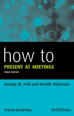 How to Present at Meetings, 3rd Edition (0470654589) cover image