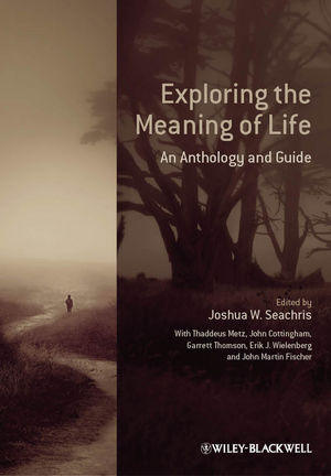 Exploring the Meaning of Life: An Anthology and Guide (0470658789) cover image