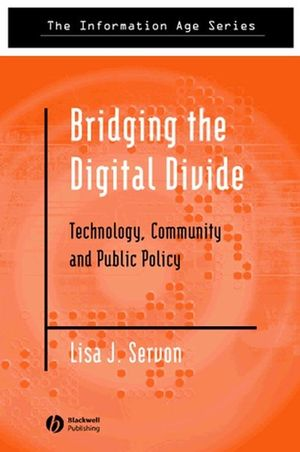 Bridging the Digital Divide: Technology, Community and Public Policy (0470775289) cover image
