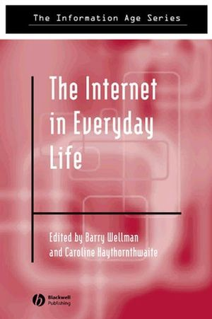 The Internet in Everyday Life (0470777389) cover image