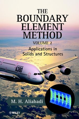 The Boundary Element Method, Volume 2: Applications in Solids and Structures