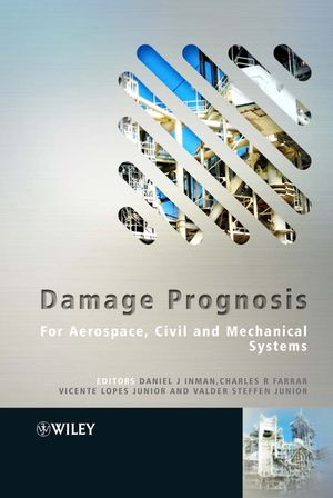 Damage Prognosis: For Aerospace, Civil and Mechanical Systems (0470869089) cover image