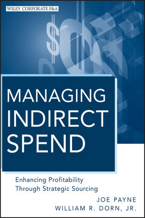 Managing Indirect Spend: Enhancing Profitability Through Strategic Sourcing (0470886889) cover image