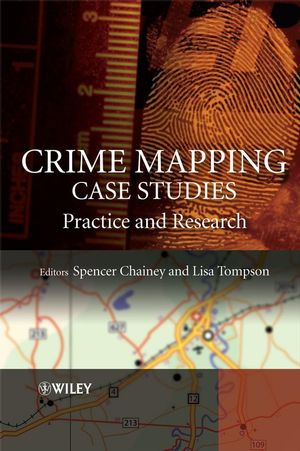 Crime Mapping Case Studies: Practice and Research (0470987189) cover image
