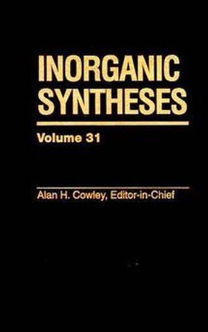 Inorganic Syntheses, Volume 31
