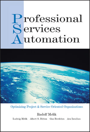 Professional Services Automation: Optimizing Project & Service Oriented Organizations