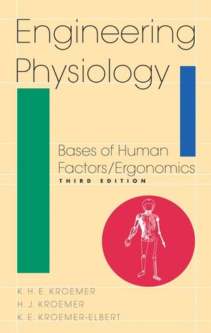 Engineering Physiology: Bases of Human Factors/Ergonomics, 3rd Edition (0471287989) cover image