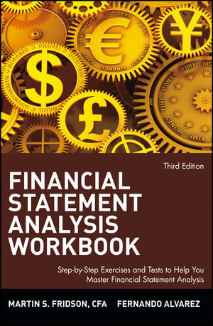 Financial Statement Analysis Workbook: Step-by-Step Exercises and Tests to Help You Master Financial Statement Analysis, 3rd Edition