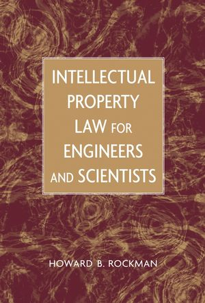 Intellectual Property Law for Engineers and Scientists (0471449989) cover image