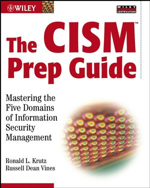 The CISM Prep Guide: Mastering the Five Domains of Information Security Management (0471455989) cover image