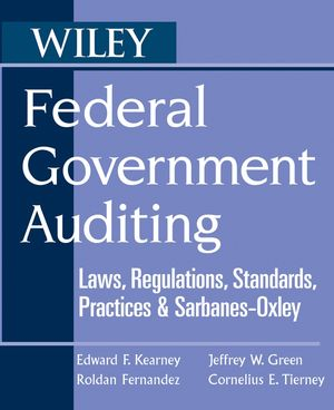 Federal Government Auditing: Laws, Regulations, Standards, Practices, & Sarbanes-Oxley (0471740489) cover image