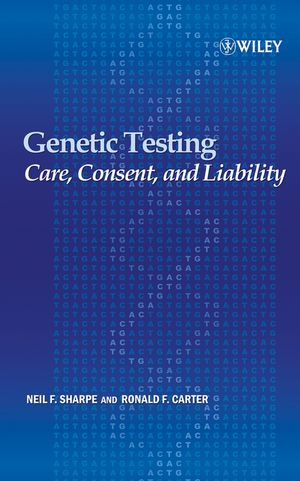 Genetic Testing: Care, Consent and Liability (0471748889) cover image