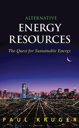 Alternative Energy Resources: The Quest for Sustainable Energy (0471772089) cover image