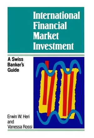International Financial Market Investment: A Swiss Banker's Guide