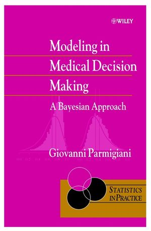 Modeling in Medical Decision Making: A Bayesian Approach (0471986089) cover image