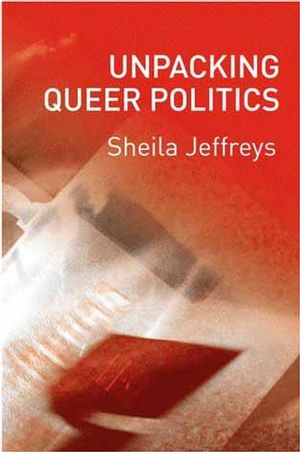 Unpacking Queer Politics: A Lesbian Feminist Perspective (0745628389) cover image
