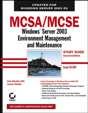 MCSA / MCSE: Windows Server 2003 Environment Management and Maintenance Study Guide: Exam 70-290, 2nd Edition