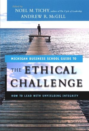 The Ethical Challenge: How to Lead with Unyielding Integrity (0787970689) cover image