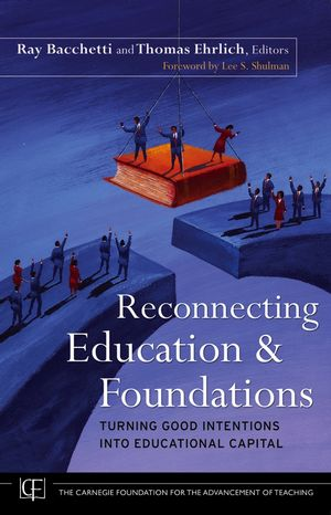 Reconnecting Education and Foundations: Turning Good Intentions into Educational Capital (0787988189) cover image