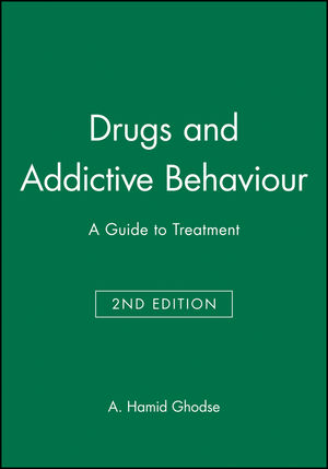 Drugs and Addictive Behaviour: A Guide to Treatment, 2nd Edition