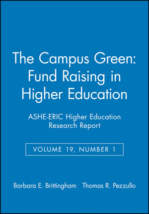 The Campus Green: Fund Raising in <span class='search-highlight'>Higher</span> <span class='search-highlight'>Education</span>: ASHE-ERIC <span class='search-highlight'>Higher</span> <span class='search-highlight'>Education</span> Research Report, Volume 19, Number 1