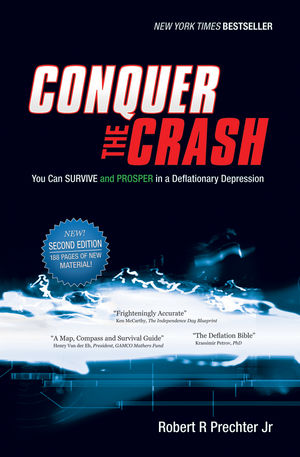 Conquer the Crash: You Can Survive and Prosper in a Deflationary Depression, 2nd Edition