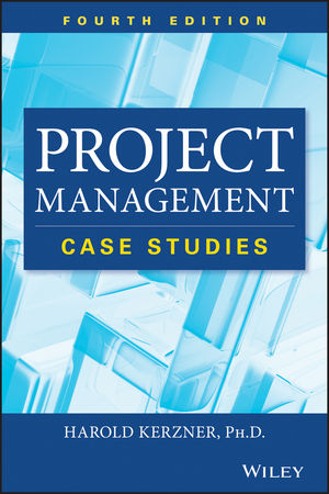 Project Management Case Studies, Fourth Edition (1118022289) cover image
