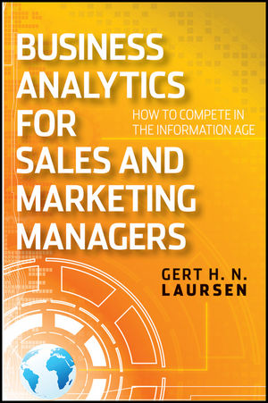 Business Analytics for Sales and Marketing Managers: How to Compete in the Information Age (1118030389) cover image