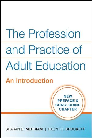 The Profession and Practice of Adult Education: An Introduction (1118045289) cover image