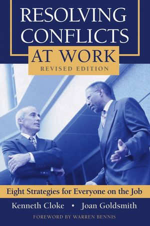 Resolving Conflicts at Work: Eight Strategies for Everyone on the Job, Revised Edition