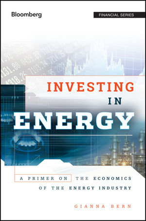Investing in Energy: A Primer on the Economics of the Energy Industry (1118128389) cover image