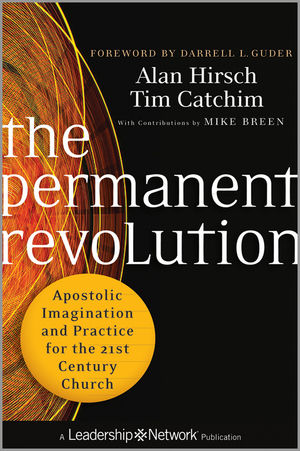 The Permanent Revolution: Apostolic Imagination and Practice for the 21st Century Church (1118173589) cover image