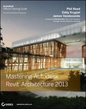 Mastering Autodesk Revit Architecture 2013 (1118174089) cover image