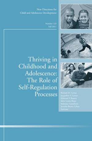 Thriving in Childhood and Adolescence: The Role of Self Regulation Processes: New Directions for Child and Adolescent Development, Number 133 (1118204689) cover image