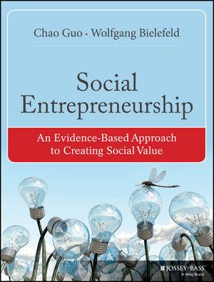 Social Entrepreneurship: An Evidence-Based Approach to Creating Social Value (1118356489) cover image