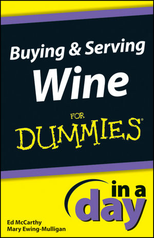 Buying and Serving Wine In A Day For Dummies (1118376889) cover image